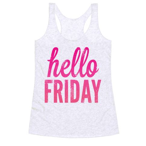 Hello Friday (Pink) Racerback Tank Top