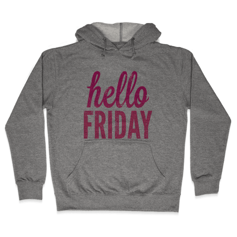 Hello Friday (Pink) Hooded Sweatshirt