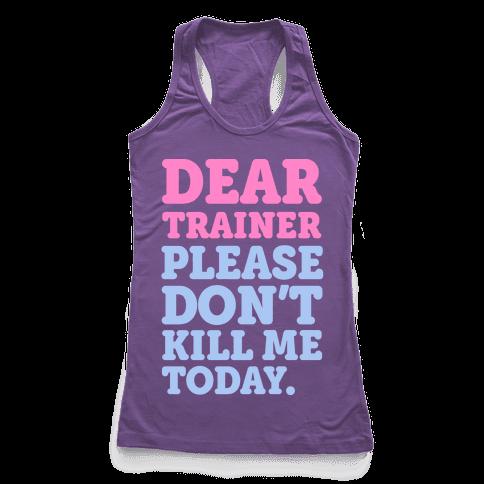Dear Trainer Please Don't Kill Me Today