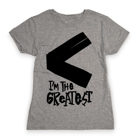 I'm The Greatest Womens T-Shirt