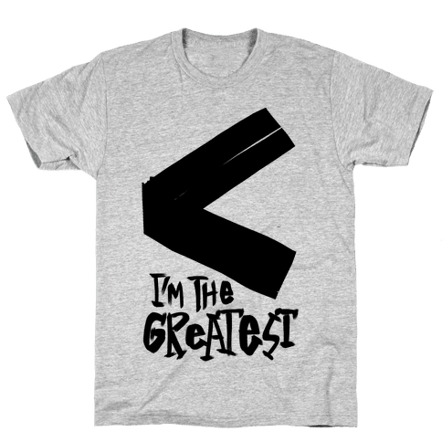 I'm The Greatest Mens T-Shirt