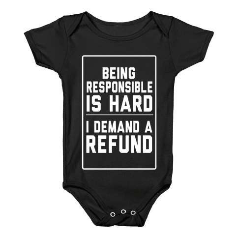 Being Responsible is HARD... Baby Onesy