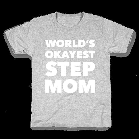World's Okayest Step Mom Kids T-Shirt