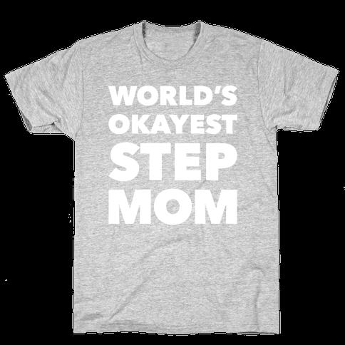 World's Okayest Step Mom Mens T-Shirt