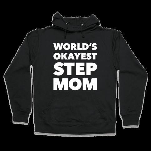 World's Okayest Step Mom Hooded Sweatshirt