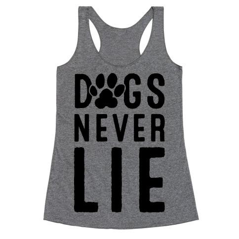 Dogs Never Lie Racerback Tank Top
