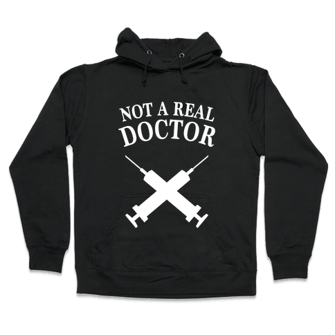 Not A Real Doctor (Dark) Hooded Sweatshirt