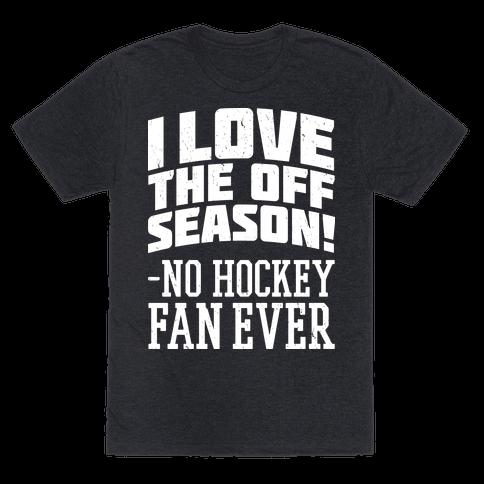 I Love The Off Season No Hockey Fan Ever