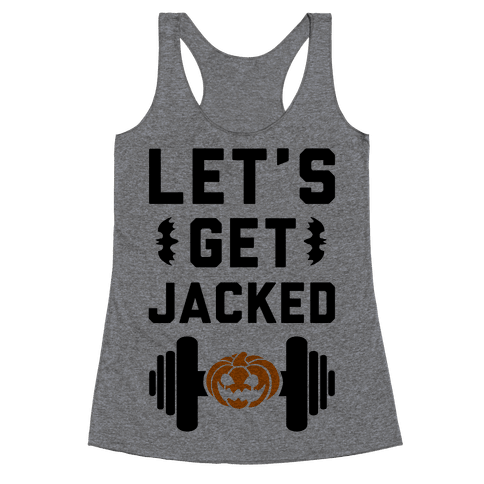 Let's Get JACKED! Racerback Tank Top