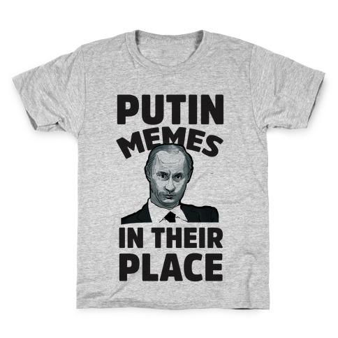 Putin Memes in Their Place Kids T-Shirt