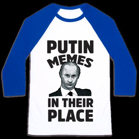 Putin Memes in Their Place Baseball Tee