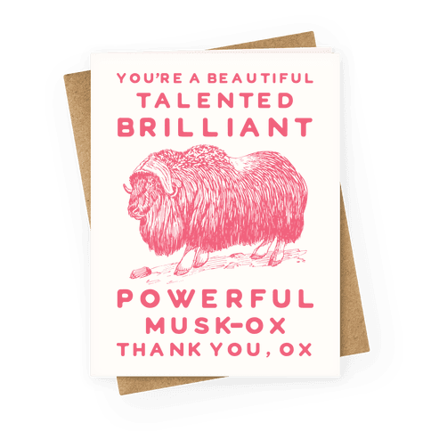 You're A Beautiful Talented Brilliant Powerful Musk-Ox Thank You Ox Greeting Card