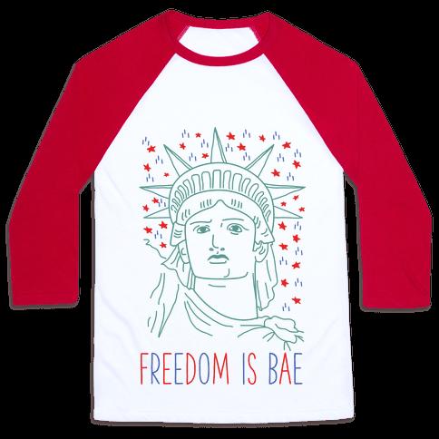 Freedom Is Bae Baseball Tee