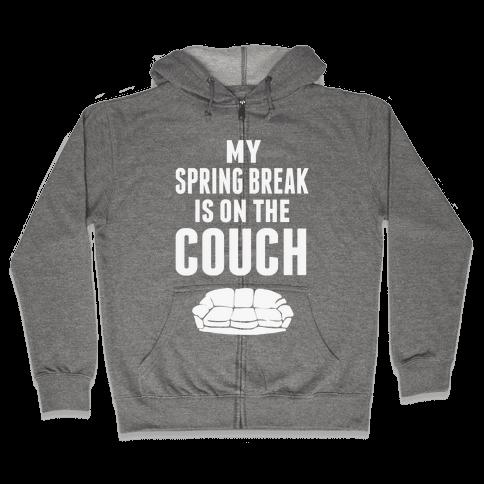 My Spring Break is on the Couch Zip Hoodie