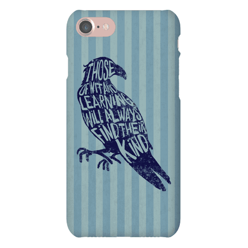 Those Of Wit And Learning Will Always Find Their Kind (Ravenclaw) Phone Case