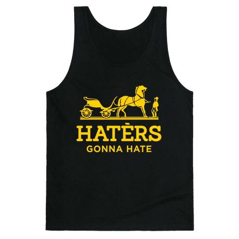 Haters Gonna Hate (Gold Hermes Parody) Tank Top