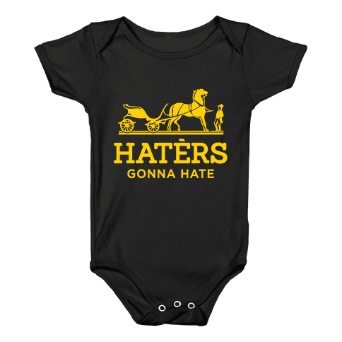 Haters Gonna Hate (Gold Hermes Parody) Baby Onesy