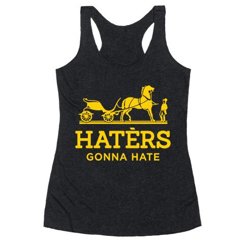 Haters Gonna Hate (Gold Hermes Parody) Racerback Tank Top