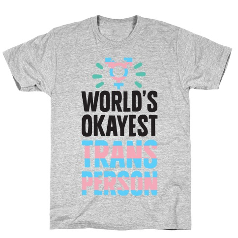 World's Okayest Trans Person T-Shirt