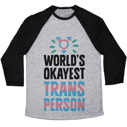 World's Okayest Trans Person Baseball Tee