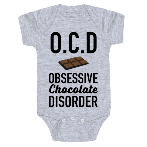 OCD Obsessive Chocolate Disorder Baby Onesy