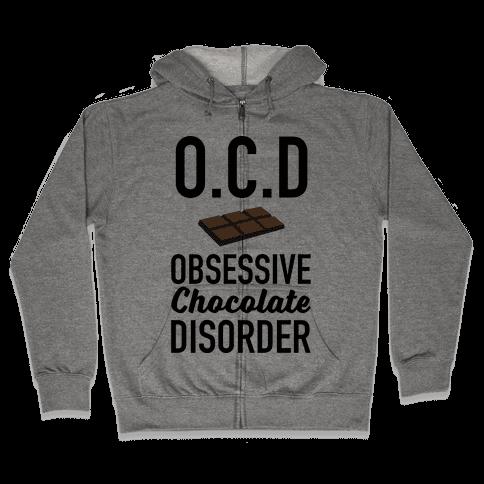 OCD Obsessive Chocolate Disorder Zip Hoodie