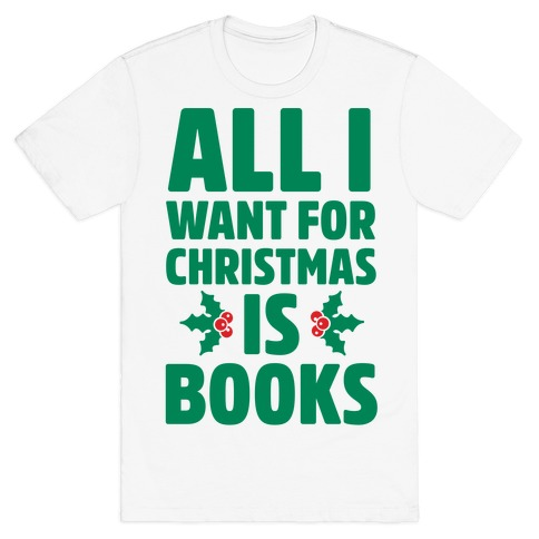 All I Want fro Christmas is Books Mens T-Shirt