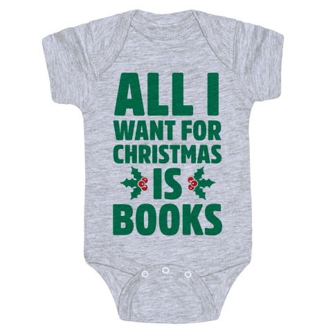 All I Want fro Christmas is Books Baby Onesy