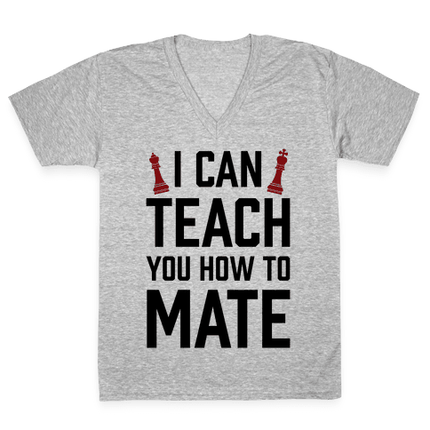 I Can Teach You How To Mate V-Neck Tee Shirt