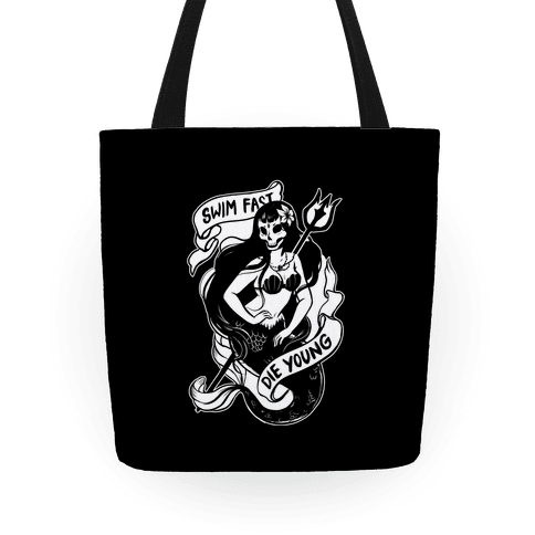 Swim Fast Die Young Tote