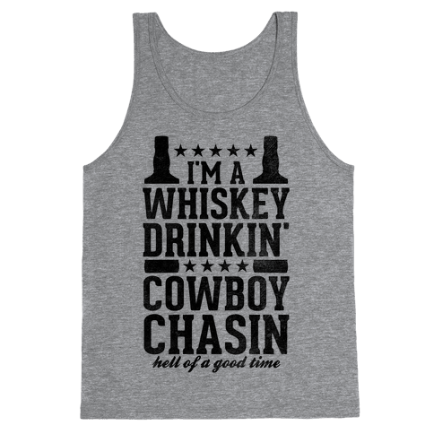 Whiskey Drinkin' Cowboy Chasin Hell of a Good Time Tank Top