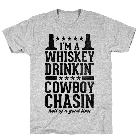 Whiskey Drinkin' Cowboy Chasin Hell of a Good Time Mens T-Shirt