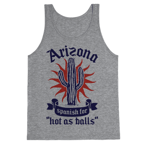 Arizona - Spanish For Hot As Balls Tank Top