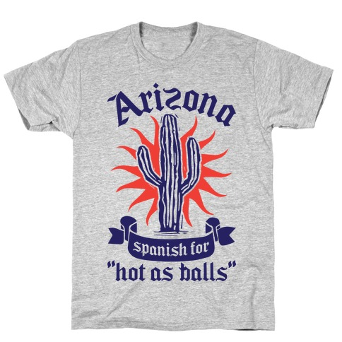 Arizona - Spanish For Hot As Balls Mens T-Shirt