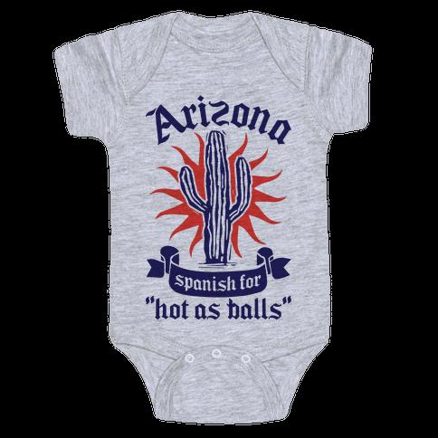 Arizona - Spanish For Hot As Balls Baby Onesy