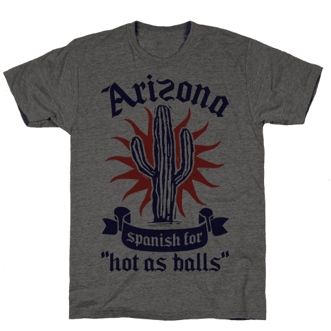 Arizona - Spanish For Hot As Balls