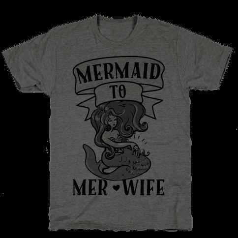 Mermaid to Merwife Mens T-Shirt