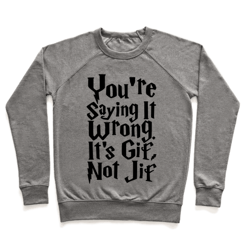 It's Gif Not Jif Pullover