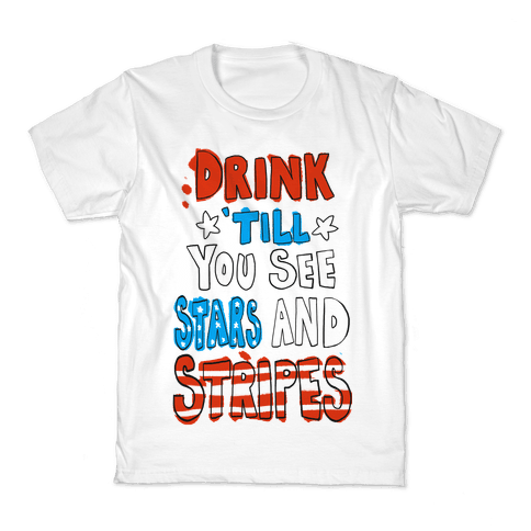 Drink Till You See Stars and Stripes Kids T-Shirt