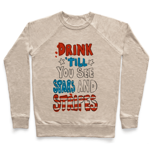 Drink Till You See Stars and Stripes Pullover