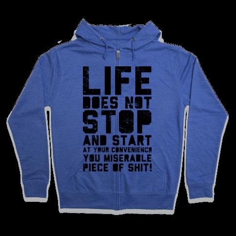 Life Does Not Stop Zip Hoodie
