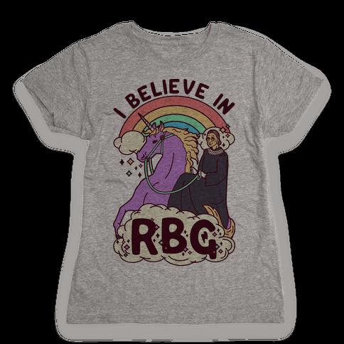 I Believe in RBG Womens T-Shirt