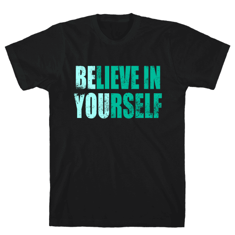 Believe In Yourself (BE YOU) Mens T-Shirt