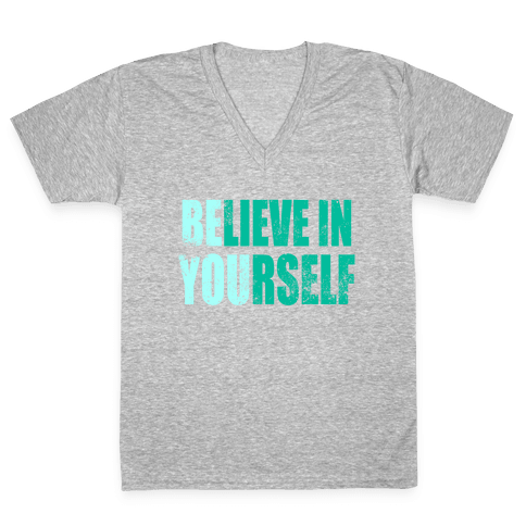 Believe In Yourself (BE YOU) V-Neck Tee Shirt