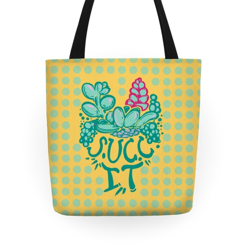 Succ It! (Succulents) Tote