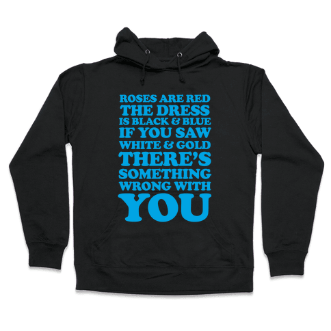 Roses are Red the Dress is Black & Blue Hooded Sweatshirt