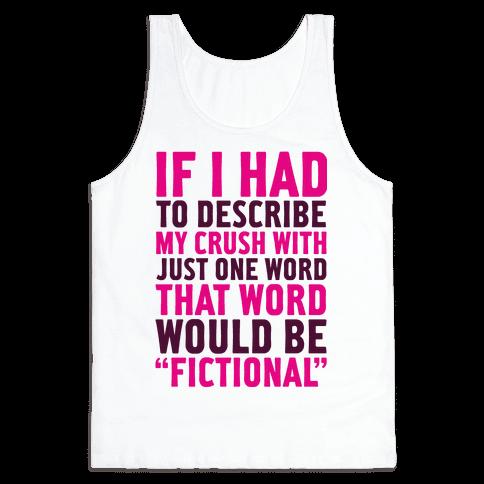 My Crush is Fictional Tank Top