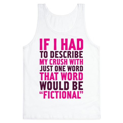 My Crush is Fictional Tank Top