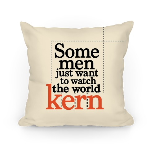 Some Men Just Want To Watch The World Kern