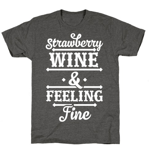 Strawberry Wine and Feeling Fine T-Shirt